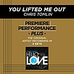 Chris Tomlin You Lifted Me Out (Premiere Performance Plus Track)