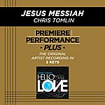 Chris Tomlin Jesus Messiah (Premiere Performance Plus Track)