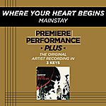 Mainstay Where Your Heart Belongs (Premiere Performance Plus Track)