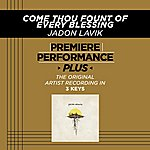 Jadon Lavik Come Thou Fount Of Every Blessing (Premiere Performance Plus Track)