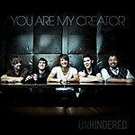 Unhindered You Are My Creator (Single)