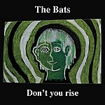 The Bats Don't You Rise