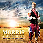 The Morris Band A Life With Bells On Soundtrack
