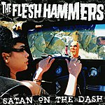The Flesh Hammers Satan On The Dash