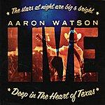 Aaron Watson Deep In The Heart Of Texas