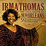 Irma Thomas The Soul Queen Of New Orleans: 50th Anniversary Celebration