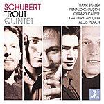 Gautier Capuçon Schubert: Trout Quintet