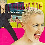Roxette Have A Nice Day (2009 Version)