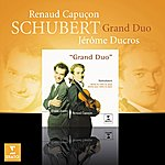 Renaud Capuçon Schubert - Violin Works