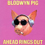 Blodwyn Pig Ahead Rings Out (2006 Digital Remaster)