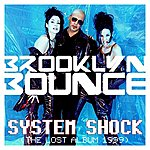 Brooklyn Bounce System Shock (The Lost Album 1999)