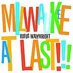 Rufus Wainwright Milwaukee At Last!!! (Live)