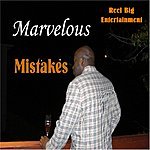 Marvelous Mistakes