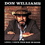 Don Williams Lord I Hope This Day Is Good (1993 Reissue)