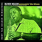 Oliver Nelson Screamin' The Blues (Rudy Van Gelder Remaster)