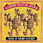 Claw Boys Claw Will-O-The-Wisp