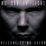 MC 900 Ft. Jesus Welcome To My Dream