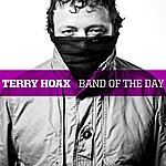 Terry Hoax Band Of The Day