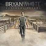 Bryan White Dustbowl Dreams