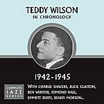 Teddy Wilson Complete Jazz Series 1942 - 1945