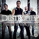 Destrophy Reconnect/The Way Of Your World