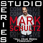 Mark Schultz All Has Been Forgiven [Studio Series Performance Track]