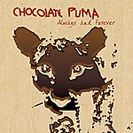 Chocolate Puma Always And Forever (5-Track Maxi-Single)