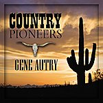 Gene Autry Country Pioneers - Gene Autry