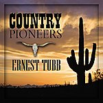 Ernest Tubb Country Pioneers - Ernest Tubb