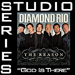Diamond Rio God Is There [Studio Series Performance Track]