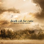 Death Cab For Cutie Meet Me On The Equinox (Single)