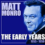 Matt Monro The Early Years 1955-1959
