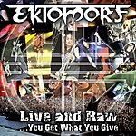 Ektomorf Live And Raw - You Get What You Give