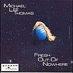 Michael Lee Thomas Fresh Out Of Nowhere