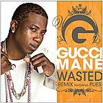 Gucci Mane Wasted (Feat. Plies) (Remix)(Single)