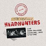 Kentucky Headhunters Authorized Bootleg: Live Agora Ballroom, Cleveland, Ohio 5/13/1990