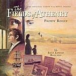 Paddy Reilly The Fields Of Athenry (Bonus Tracks)
