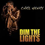 Carl Henry Dim The Lights (4-Track Maxi-Single)