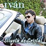 Ivan Silueta De Cristal (3-Track Maxi-Single)