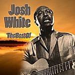 Josh White The Best Of