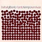 Bebel Gilberto Tanto Tempo Remixes