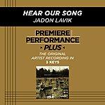 Jadon Lavik Hear Our Song (Premiere Performance Plus Track)