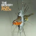 The Bravery Slow Poison (Single)