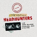 Kentucky Headhunters Authorized Bootleg: Live At Agora Ballroom, Cleveland, Ohio 5/13/1990