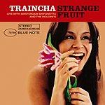 Traincha Strange Fruit