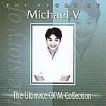 Michael V The Ultimate Opm Collection