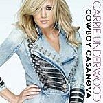 Carrie Underwood Cowboy Casanova (Single)