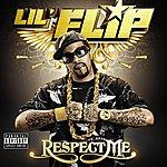 Lil' Flip Respect Me (Parental Advisory)