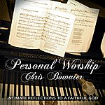 Chris Bowater Personal Worship - Chris Bowater