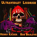 Henry Kaiser Ultraviolet Licorice